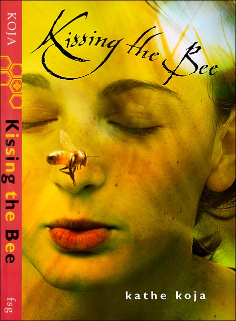 Kissing The Bee • Farrar, Straus & Giroux